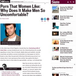James Deen Porn Star: Porn Women Like to Watch