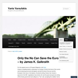 Only the No Can Save the Euro – by James K. Galbraith