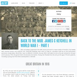Back To The Mud. James C Ketchell in World War I - Part I