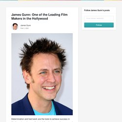 James Gunn: One of the Leading Film Makers in the Hollywood