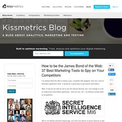 How to be the James Bond of the Web: 37 Best Marketing Tools to Spy on Your Competitors