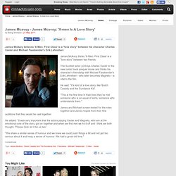 James Mcavoy | James Mcavoy: 'X-Men Is A Love Story'