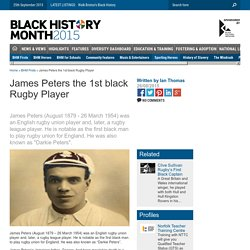 James Peters the 1st black Rugby Player