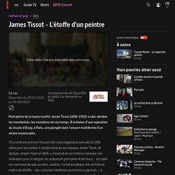 James Tissot - L'étoffe d'un peintre