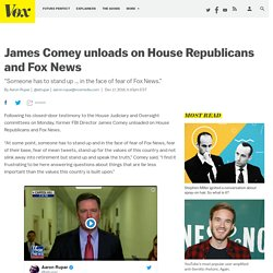 James Comey unloads on House Republicans and Fox News