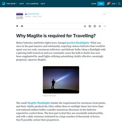 Why Maglite is required for Travelling?