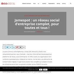 Jamespot : un réseau social d'entreprise complet, pour toutes et tous !