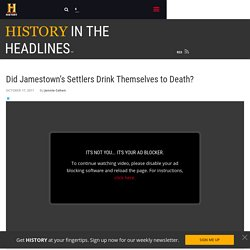 Did Jamestown's Settlers Drink Themselves to Death? - History in the Headlines