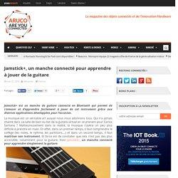 Jamstick+, un manche connecté pour apprendre à jouer de la guitare