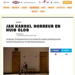 Jan Karski, horreur en huis clos