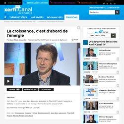 Jean-Marc Jancovici, La croissance, c'est d'abord de l'énergie - Parole d'auteur éco