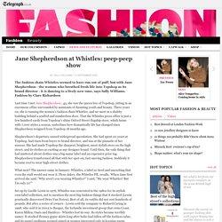 Jane Shepherdson at Whistles: peep-peep show