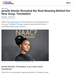 Janelle Monáe Revealed the Real Meaning Behind Her New Song, 'Turntables'