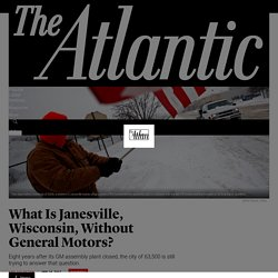 What Is Janesville, Wisconsin, Without General Motors? - The Atlantic