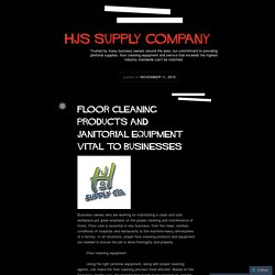 Floor Cleaning Products and Janitorial Equipment: Vital to Businesses
