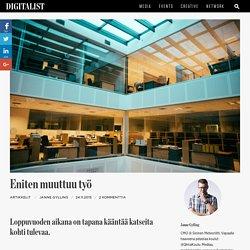 Eniten muuttuu työ - @JanneGylling #digitalist