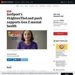 JanSport's #LightenTheLoad push supports Gen Z mental health