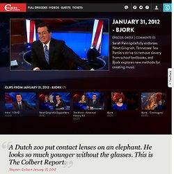 January 31, 2012 - Bjork - The Colbert Report - Full Episode Video