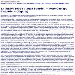 13 janvier 1955 : Claude Bourdet: «Votre Gestapo d'Algérie.» (Algérie)