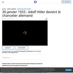 30 janvier 1933 : Adolf Hitler devient le chancelier allemand