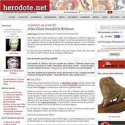 11 janvier 49 avant JC - Jules César franchit le Rubicon