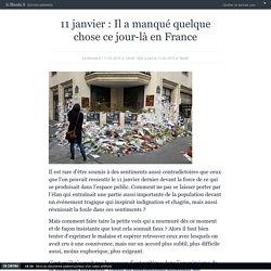 11 janvier : « Il a manqué quelque chose ce jour-là en France »