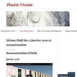 Séisme Haïti du 12 janvier 2010 et reconstruction – Planète Vivante