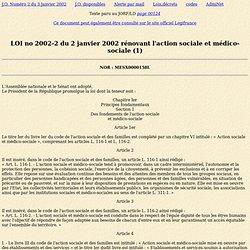 LOI no 2002-2 du 2 janvier 2002 rénovant l'action sociale et médico-sociale (1)