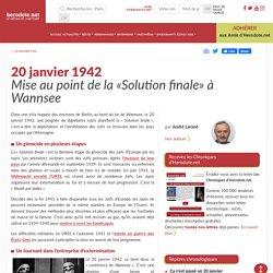 [repère] 20 janvier 1942 - Mise au point de la «Solution finale»à Wannsee