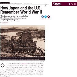 The U.S. and Japan have very different memories of World War II.