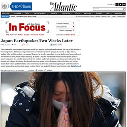Japan Earthquake: Two Weeks Later - Alan Taylor - In Focus