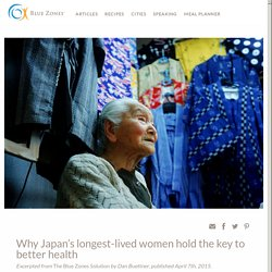 Japan's longest lived women hold the key to better health - Blue Zones