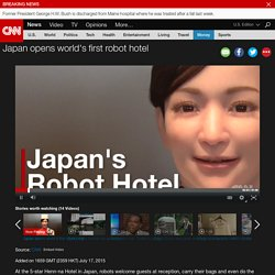 Japan opens world's first robot hotel - CNN Video
