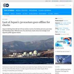 Last of Japan's 50 reactors goes offline for checks