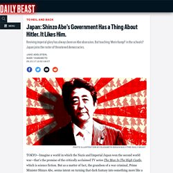 Japan: Shinzo Abe's Government Has a Thing About Hitler. It Likes Him.