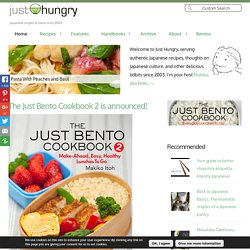 Just Hungry | Japanese food! Authentic, mostly healthy Japanese recipes for everyone