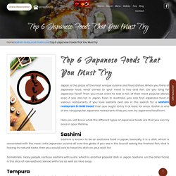 Top 6 Japanese Foods That You Must Try – Authentic Japanese Restaurant Since 1988