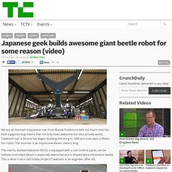 Japanese geek builds awesome giant beetle robot for some reason (video)
