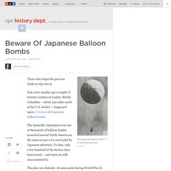 Beware Of Japanese Balloon Bombs : NPR History Dept.
