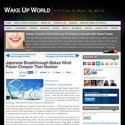 Japanese Breakthrough Makes Wind Power Cheaper Than Nuclear