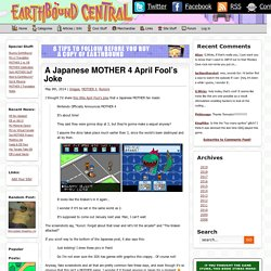 A Japanese MOTHER 4 April Fool's Joke « EarthBound Central