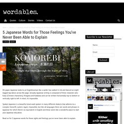 5 Japanese Words for Those Feelings You've Never Been Able to Explain