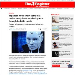 Japanese hotel chain sorry that hackers may have watched guests through bedsi...