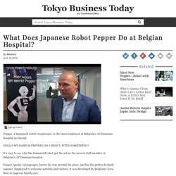 What Does Japanese Robot Pepper Do at Belgian Hospital?