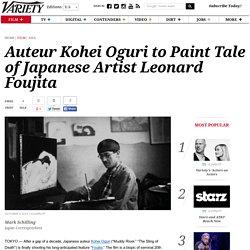 Auteur Kohei Oguri to Paint Tale of Japanese Artist Leonard Foujita