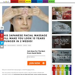 This Japanese Facial Massage Will Make You Look 10 Years Younger in 2 Weeks!