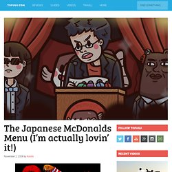 The Japanese McDonalds Menu (I'm actually lovin' it!)