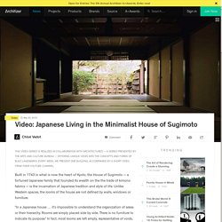 Video: Japanese Living in the Minimalist House of Sugimoto
