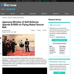 Japanese Ministry of Self-Defense Spends $1000 on Flying Robot Soccer Ball