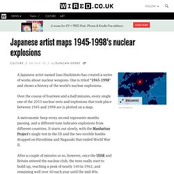 Japanese artist maps 1945-1998's nuclear explosions